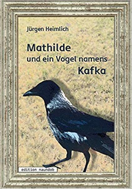 Mathilde und ein Vogel namens Kafka